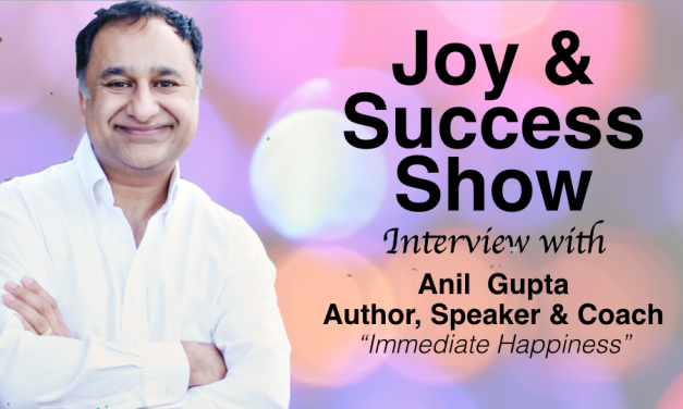 Anil Gupta Shares Happiness Tips on the Joy & Success Show